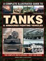 A Complete Illustrated Guide to Tanks  Armoured Fighting Vehicles Two Complete Encyclopedias Over 1200 Images