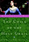 The Child of the Holy Grail (Guenevere, Bk 3)