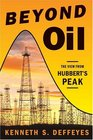 Beyond Oil  The View from Hubbert's Peak