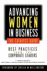 Advancing Women in Business-The Catalyst Guide Best Practices from the Corporate Leaders