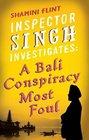 A Bali Conspiracy Most Foul (Inspector Singh, Bk 2)