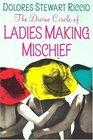 The Divine Circle of Ladies Making Mischief (Divine Circle of Ladies Making Mischief, Bk 1)