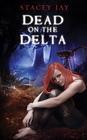 Dead on the Delta (Annabelle Lee, Bk 1)