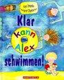 Klar kann Alex schwimmen