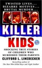 Killer Kids  Shocking True Stories Of Children Who Murdered Their Parents