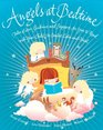 Angels at Bedtime Tales of Love Guidance and Support for You to Read with Your Child to Comfort Calm and Heal
