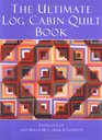 The Ultimate Log Cabin Quilt Book