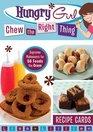 Hungry Girl Chew the Right Thing Supreme Makeovers for 50 Foods You Crave