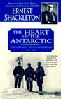 The Heart of the Antarctic  The Farthest South Expedition 1907-1909