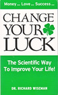 Change Your Luck - the Scientific Way to Improve Your Life