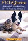 PETiquette  Solving Behavior Problems in Your MultiPet Household