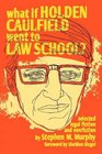 What if Holden Caulfield Went to Law School