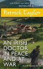 An Irish Doctor in Peace and at War An Irish Country Novel