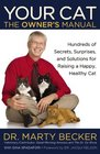 Your Cat The Owner's Manual Hundreds of Secrets Surprises and Solutions for Raising a Happy Healthy Cat