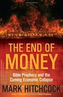The End of Money Bible Prophecy and the Coming Economic Collapse