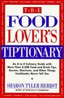 The Food Lover's Tiptionary An A to Z Culinary Guide With More Than 4000 Food and Drink Tips Secrets Shortcuts and Other Things Cookbooks Never