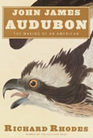 John James Audubon - The Making of an American