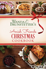 Wanda E Brunstetter's Amish Friends Christmas Cookbook