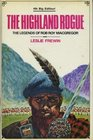The Highland Rogue The Legends of Rob Roy MacGregor