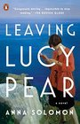 Leaving Lucy Pear A Novel