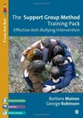 The Support Group Method Training Pack Effective Anti-Bullying Intervention
