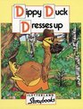 Dippy Duck Dresses Up