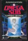 Command Decision (Omega Sub, No 2)