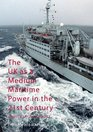 The UK as a Medium Maritime Power in the 21st Century Logistics for Influence