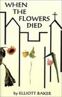 When the Flowers Died