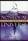 The Non-Local Universe The New Physics and Matters of the Mind
