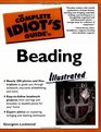 Complete Idiot's Guide to Beading Illustrated