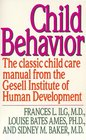 Child Behavior The Classic Childcare Manual from the Gesell Institute of Human Development