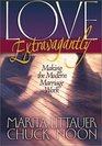 Love Extravagantly: Making the Modern Marriage Work