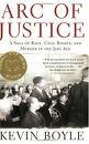 Arc of Justice A Saga of Race Civil Rights and Murder in the Jazz Age