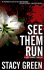 See Them Run (Lucy Kendall, Bk 2)
