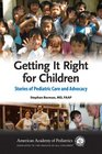 Getting It Right For Children: Stories of Pediatric Care and Advocacy
