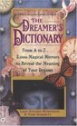 The Dreamer's Dictionary: From A to Z . . . 3,000 Magical Mirrors to Reveal the Meaning of Your Dreams