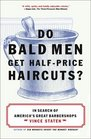 Do Bald Men Get Half-Price Haircuts In Search of America's Great Barbershops
