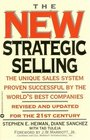 The New Strategic Selling  The Unique Sales System Proven Successful by the World's Best Companies Revised and Updated for the 21st Century