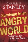 Surviving in an Angry World Finding Your Way to Personal Peace