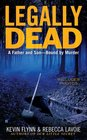 Legally Dead A Father and Son -- Bound by Murder