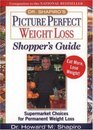 Dr. Shapiro's Picture Perfect Weight Loss Shopper's Guide : Supermarket Choices for Permanent Weight Loss