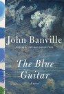 The Blue Guitar A novel