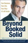 Beyond Booked Solid: Your Business, Your Life, Your WayIts All Inside