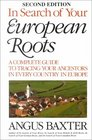In Search of Your European Roots 2nd ed.