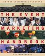 The Event Marketing Handbook : Beyond Logistics and Planning