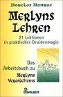 Merlyns Lehren 21 Lektionen in praktischer Druidenmagie