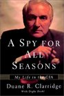 A Spy For All Seasons  My Life in the CIA