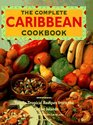 Complete Caribbean Cookbook: Totally Tropical Recipes from the Paradise Islands