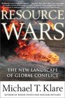Resource Wars The New Landscape of Global Conflict With a New Introduction by the Author